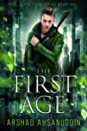 The First Age by Arshad Ahsanuddin