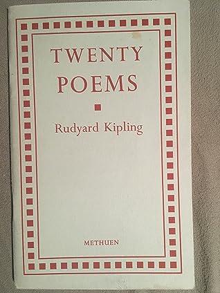 Twenty Poems From Rudyard Kipling By Rudyard Kipling