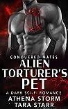 Alien Torturer's Pet  (Conquered Mates #4)