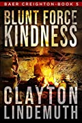 Blunt Force Kindness (Baer Creighton, #5)