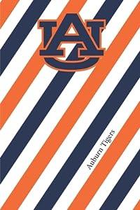 Auburn Tigers: Tigers Striped Notebook & Journal College Fan Essential Auburn Tigers Fan Appreciation