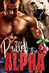 Pulled to the Alpha (Alphas in Heat #5)