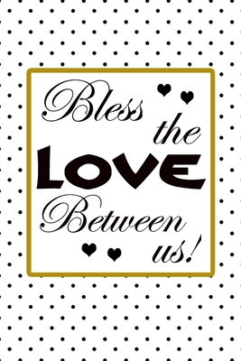 bless the love between us quote for celebration happy new year and