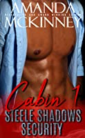 Cabin 1 (Steele Shadows Security #1)