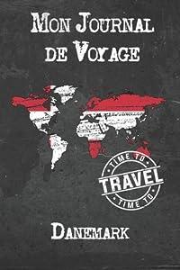 Mon Journal de Voyage Danemark: 6x9 Carnet de voyage I Journal de voyage avec instructions, Checklists et Bucketlists, cadeau parfait pour votre s�jour � Danemark et pour chaque voyageur.