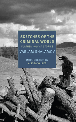 Sketches of the Criminal World: Further Kolyma Stories (Nyrb Classics)
