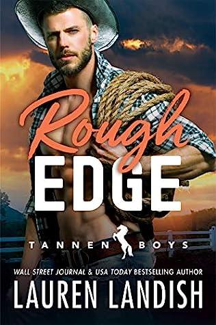 Rough Edge (Tannen Boys, #2)