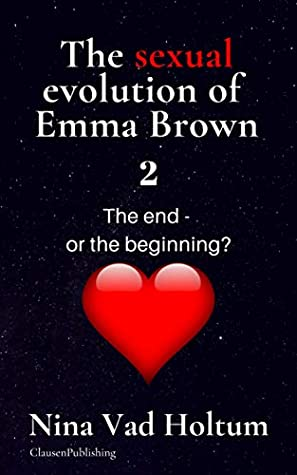 The sexual evolution of Emma Brown 2: The end or the beginning?