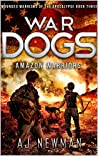 War Dogs Amazon Warriors (Wounded Warriors of the Apocalypse #3)