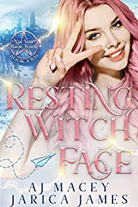 Resting Witch Face (Not Your Basic Witch, #2)