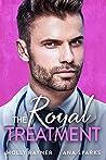 The Royal Treatment - A Doctor Prince Romance (Ravishing Royals Book 4)