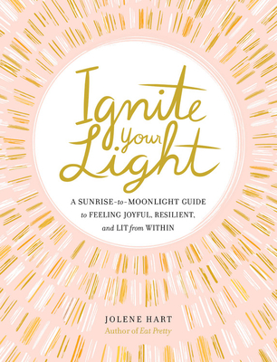Ignite Your Light - Jolene Hart
