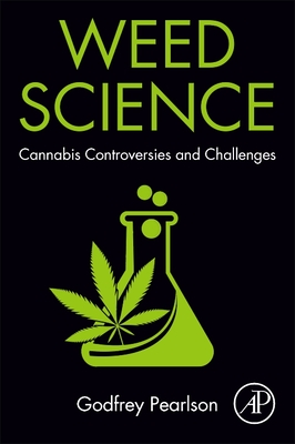 Weed Science: Cannabis Controversies and Challenges