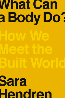 What Can a Body Do?: How We Meet the Built World