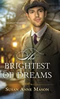 Brightest of Dreams
