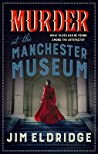 Murder at the Manchester Museum (Museum Mysteries, #4)