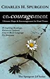 encouragement: Ultimate Hope & Encouragement for Hard Times (The Spurgeon 2.0 Series Book 1)
