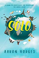SOLO: A Down to Earth Guide to Travelling the World Alone