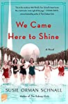 We Came Here to Shine: A Novel