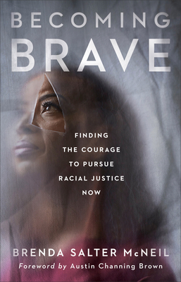 Becoming Brave: Finding the Courage to Pursue Racial Justice Now