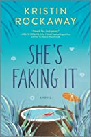 She's Faking It: A Novel