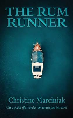 The Rum Runner by Christine Marciniak