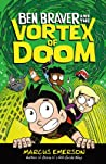 Ben Braver and the Vortex of Doom (Ben Braver, #3)