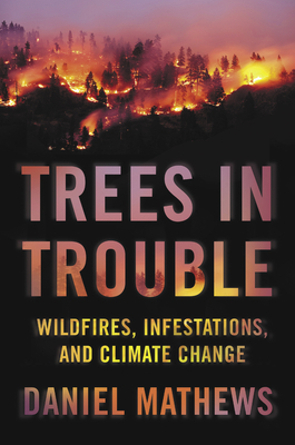 Trees in Trouble: Wildfires, Infestations, and Climate Change