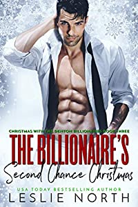 The Billionaire's Second Chance Christmas (Christmas with the Denton Billionaires #3)