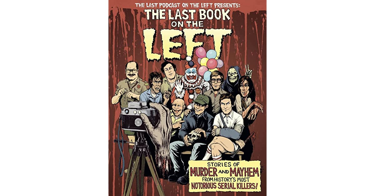 The Last Book On The Left Stories Of Murder And Mayhem From History S Most Notorious Serial Killers By Ben Kissel Adults humor true crime language: the last book on the left stories of