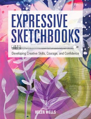 Expressive Sketchbooks by Helen   Wells