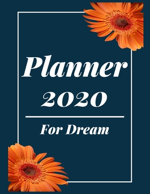 Planner 2020 for Dream: Pretty Simple Planner - 2020 Planner (8.5′ x 11′ ), 128 pages