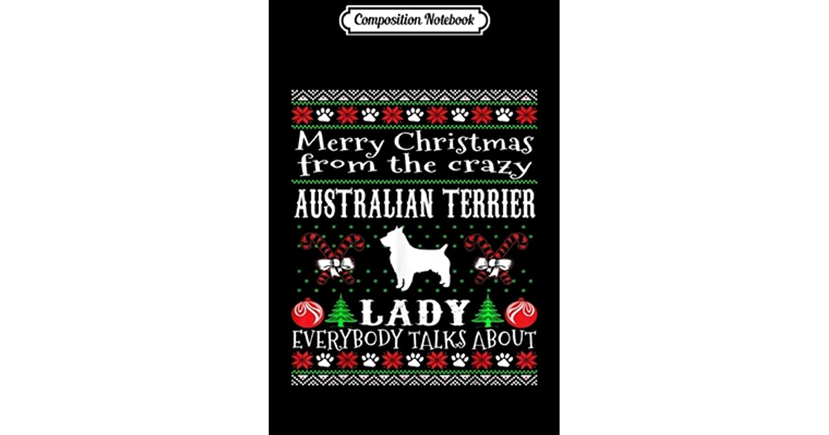 Composition Notebook: Merry Christmas Australian Terrier