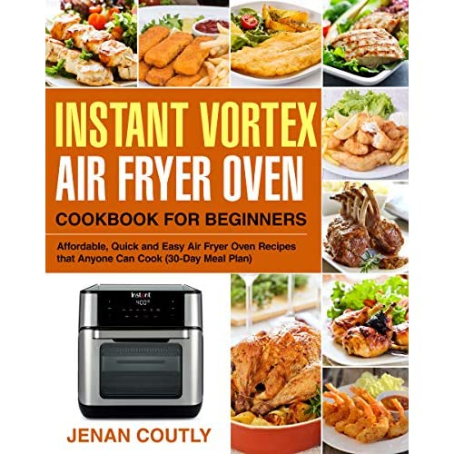 Instant Vortex Air Fryer Oven Cookbook For Beginners Affordable