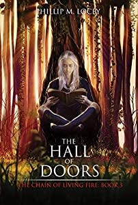 The Hall of Doors (The Chain of Living Fire Book 3)
