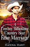 A Cowboy Billionaire Country Star Fake Marriage (Brookside Ranch Brothers, #3)