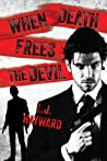 When Death Frees the Devil (Death and the Devil, #3)