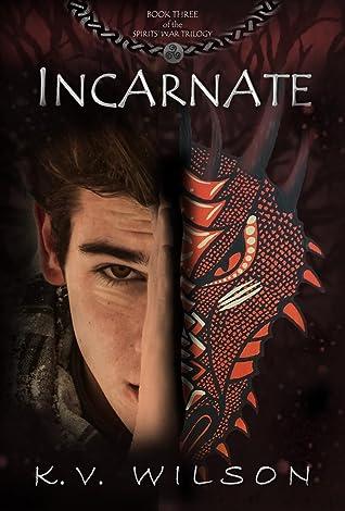 Incarnate (Spirits' War, #3)