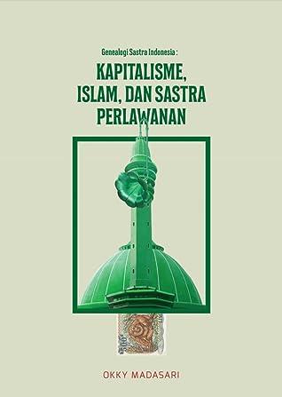 Genealogi Sastra Indonesia: Kapitalisme, Islam, dan Sastra Perlawanan