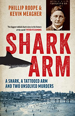 Shark Arm - A Shark, A Tattooed Arm and Two Unsolved Murders