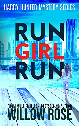 Willow Rose - Harry Hunter Mystery 2 - Run Girl Run