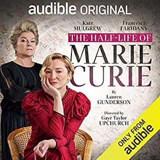 The Half-Life of Marie Curie by Lauren Gunderson
