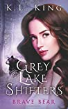 Brave Bear (Grey Lake Shifters, #1)