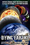 Dying Earths: Sixteen Stories from the Ends of Times