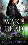 To Wake The Dead (The Dead Dreamer Series Book 2)