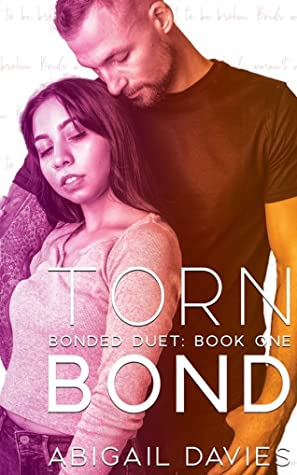 Torn Bond (Bonded Duet, #1)