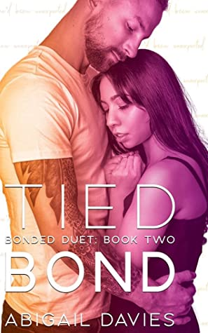 Tied Bond (Bonded Duet, #2)