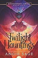 Twilight Hauntings (Enchanter's Child #1)