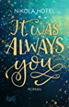 It was Always You (Blakely Brüder, #1) by Nikola Hotel pdf book