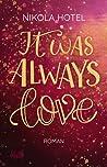 It was Always Love (Blakely Brüder #2)